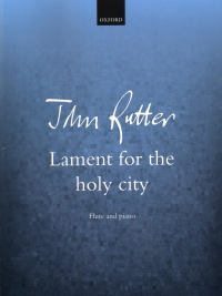 Rutter Lament For The Holy City Flute & Piano Sheet Music