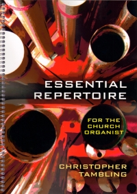 ESSENTIAL REPERTOIRE FOR THE CHURCH ORGANIST