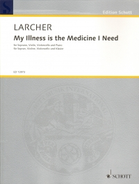 Larcher My Illness Is The Medicine I Need Sc & Pts Sheet Music