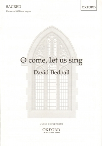 O Come Let Us Sing Bednall Satb Or Unison & Organ Sheet Music