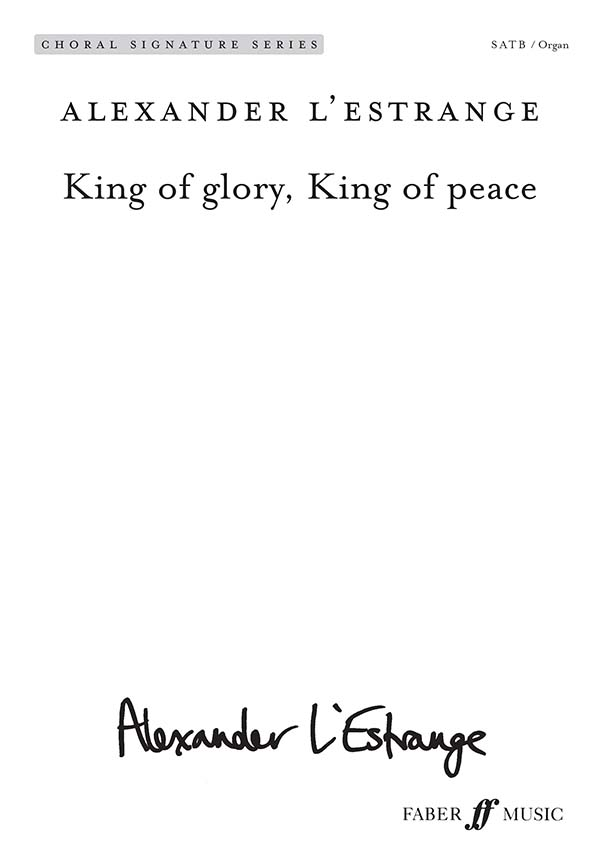 King Of Glory King Of Peace Lestrange Satb & Orga Sheet Music