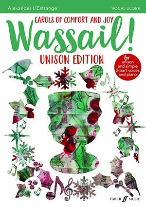 Wassail Unison Edition Lestrange Vocal Score Sheet Music
