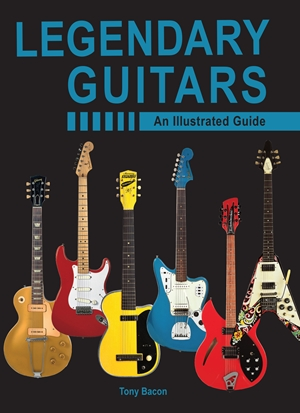 Legendary Guitars An Illustrated Guide Bacon Sheet Music