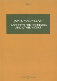 Macmillan Larghetto For Orchestra Hps1640 Score Sheet Music